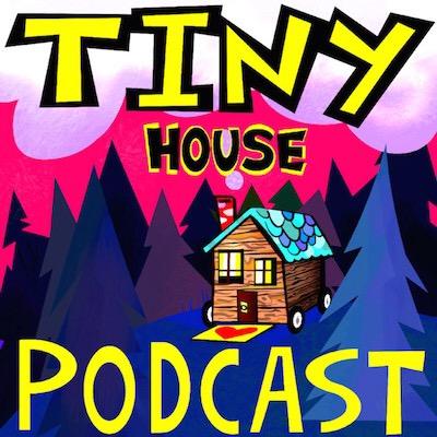 Tiny House Podcast