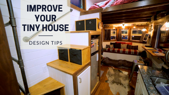 Tiny House Expedition Ways To Improve Your Tiny Home Today Design Tips