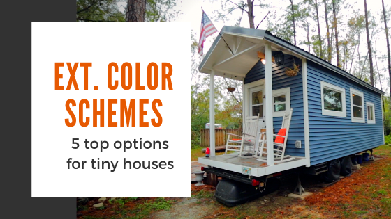 Tiny House Expedition 5 Exterior Color Schemes For Your Tiny House