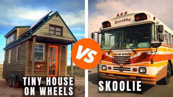 tiny house on wheels vs skoolie