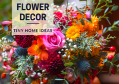 Flower Bouquets to Decorate Your Tiny House
