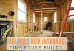 builder's risk insurance_tiny house build