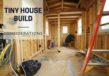 tiny house build considerations