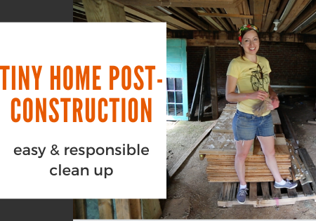 tiny house build_post construction clean up