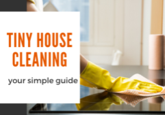 tiny house cleaning guide