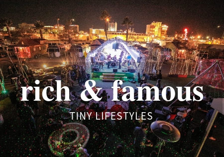 tiny living_rich and famous