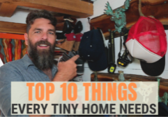 top 10 things every tiny house needs