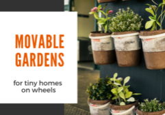 traveling tiny home dwellers_mobile gardens