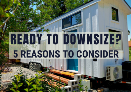 why choose a tiny house_why downsize